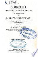 Geografía descriptivo-recreativa o Una excursión familiar por las capitales de España...