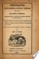 Geografía físico-histórica, antigua y moderna de la isla de Santo Domingo