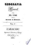 Geografía general para el uso de la juventud de Venezuela [by F. Montenegro Colon].