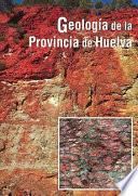 GEOLOGÍA DE LA PROVINCIA DE HUELVA