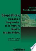 Geopoéticas, memoria e imaginarios en la frontera México - Estados Unidos