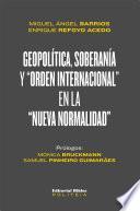 Geopolítica, soberanía y orden internacional en la nueva normalidad