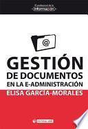 Gestión de documentos en la e-administración