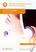 Gestión de la atención al cliente/consumidor. COMT0110