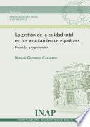 Gestión de la calidad total en los ayuntamientos españoles: modelos y experiencias
