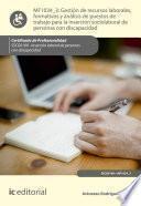 Gestión de recursos laborales, formativos y análisis de puestos de trabajo para la inserción sociolaboral de personas con discapacidad. SSCG0109