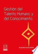Gestión de talento humano y del conocimiento