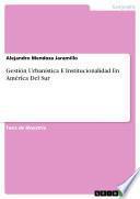 Gestión Urbanística E Institucionalidad En América Del Sur