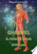 Ghabriel, El Príncipe De Las Estrellas