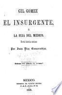 Gil Gómez el insurgente, ó, La hija del médico