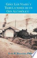 Gino: Los viajes y tribulaciones de un gen alcohólico