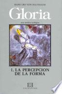 Gloria 1: La percepción de la forma