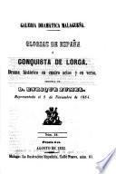 Glorias de Espana 6 conquista de Lorca, drama historico en 4 actos y en verso