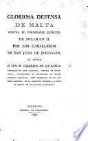 Gloriosa Defensa de Malta contra el Formidable Exército de Soliman 11. por los Caballeros de San Juan de Jerusalem