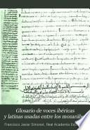Glosario de voces ibéricas y latinas usadas entre los mozarábes