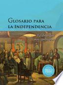 Glosario para la Independencia