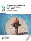Gobernabilidad del Agua en América Latina y el Caribe Un enfoque multinivel