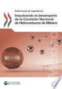 Gobernanza de reguladores Impulsando el desempeño de la Comisión Nacional de Hidrocarburos de México