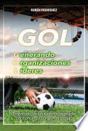Gol, generando organizaciones líderes.