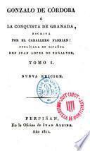 Gonzálo de Córdoba o la conquista de Granada, escrita por el caballero Florian