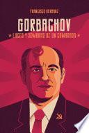 Gorbachov: luces y sombras de un camarada