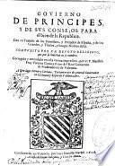 Gouierno de principes y de sus Consejos para el bien de la Republica