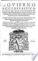 Govierno ecclesiastico y seglar que contiene el Pastoral del gloriosíssimo Padre S. Gregorio el Magno Papa y Monge de la Orden de S. Benito...