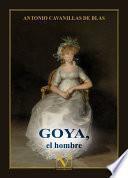 Goya, el hombre