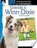 Gracias a Winn-Dixie (Because of Winn-Dixie): An Instructional Guide for Literature