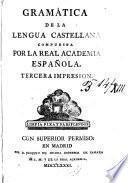 Gramática De La Lengua Castellana Compuesta Por La Real Acadmeia Espańola