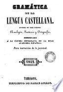 Gramática de la lengua castellana dividida en tres partes