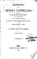 Gramatica de la lengua Castellana obra aprobada por la direccion jeneral de Estudios del Reino, en 24 de enero de 1843, con su tratado completo de puntuacion, prosodia, ortografia antigua y moderna, y el de la analisis gramatical y lojica