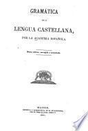 Gramática de la lengua castellana, por la Acadamia española