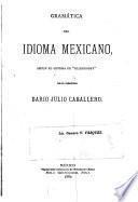 Gramática del idioma mexicana segun el sistema de Ollendorff