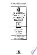 Gramática descriptiva de la lengua española: Entre la oración y el discurso. Morfología