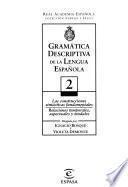 Gramática descriptiva de la lengua española: Las construcciones sintaćticas fundamentales. Relaciones temporales, aspectuales y modales