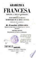 Gramática francesa reducida a reglas generales, ó sea Tratado completo de las diferencias gramaticales de la lengua francesa comparada con la española
