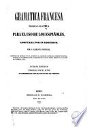 Gramática francésa teórico - practica para el uso de los españoles por ...