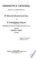 Gramática general aplicada a la lengua castellana; o, El alma del idioma castellano