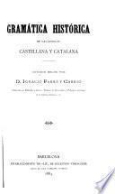 Grámatica histórica de las lenguas castellana y catalana