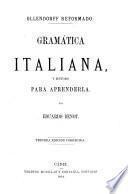 Gramática italiana, y método para aprenderla ... (Ollendorff reformado.) Tercera edición corregida