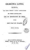 Gramatica latina escrita con nuevo metodo y nuevas observaciones en verso castellano con su explication en prosa, pordon Juan de Yriarte