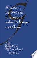 Gramática sobre la lengua castellana (Epub 3 Fijo)