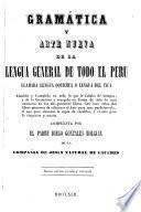 Gramática y arte nueva de al lengua general de todo el Peru , llamada lengua Qquichua o lengua del Inca