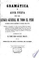 Gramática y arte nueva de la lengua general de todo el Perú, llamada lengua qquichua, o lengua del inca, ...