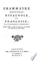 Grammaire nouvelle Espagnole et Francoise. Nouvelle ed. rev. corr. (etc.)