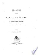 Grammar of the Pima or Névome, a language of Sonora, from a manuscript of the 18th century