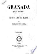 Granada poema oriental precedido da la leyenda de Al-Hamar por Jose Zorrilla