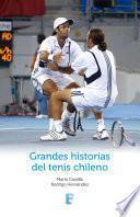 Grandes Historias Del Tenis Chileno