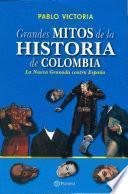 Grandes mitos de la historia de Colombia